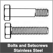 Stainless Steel Bolts and Setscrews